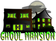 Ghoul Mansion